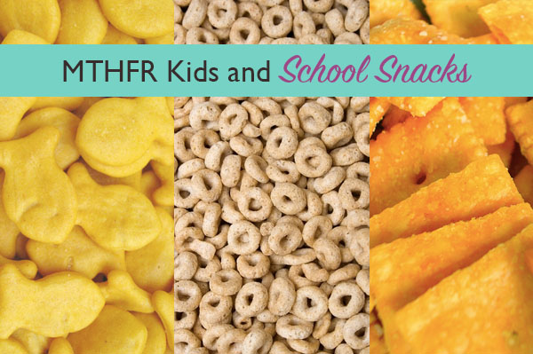 MTHFR Kids and School Snacks