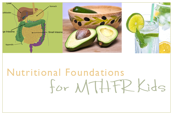 Nutritional Foundations for MTHFR Kids